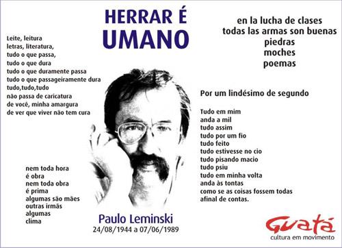 Um brinde, à genialidade do grande poeta Paulo, o fantástico,  ... Leminski!